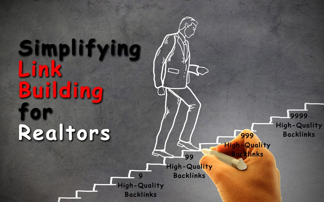 Simplifying Link Building for Realtors With 6 Easy Tips