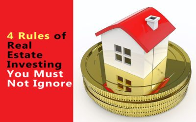 4 Rules of Real Estate Investing You Must Not Ignore