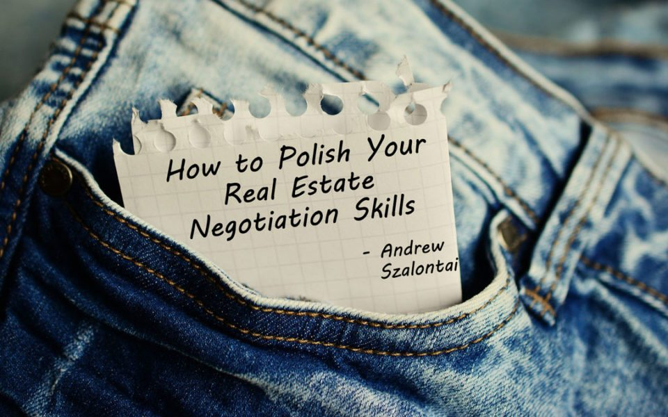 How to Polish Your Real Estate Negotiation Skills