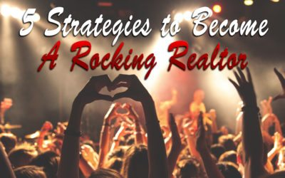 5 Strategies to Become A Rocking Realtor in Real Estate