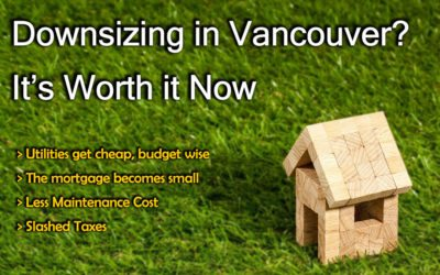 Downsizing Your Home in Vancouver? It's Worth it Now
